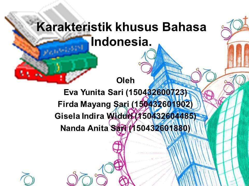 Karakteristik khusus Bahasa Indonesia.