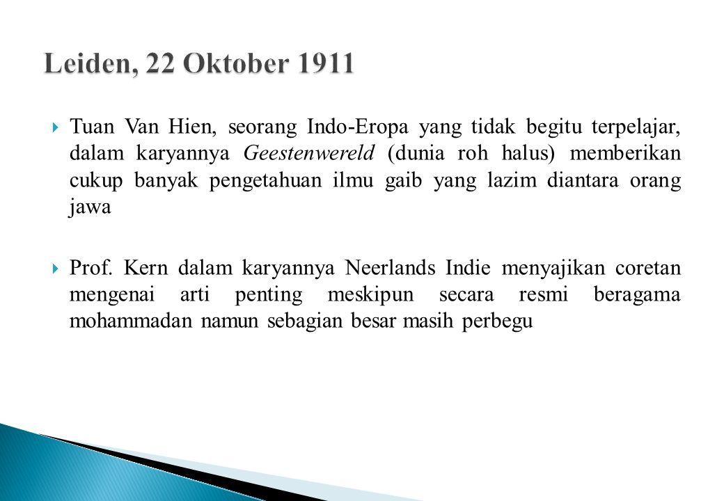  Tuan Van Hien, seorang Indo-Eropa yang tidak begitu terpelajar, dalam karyannya Geestenwereld (dunia roh halus) memberikan cukup banyak pengetahuan