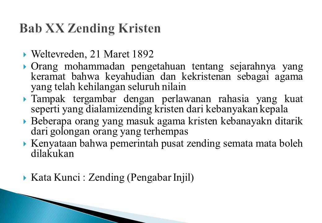  Weltevreden, 21 Maret 1892  Orang mohammadan pengetahuan tentang sejarahnya yang keramat bahwa keyahudian dan kekristenan sebagai agama yang telah