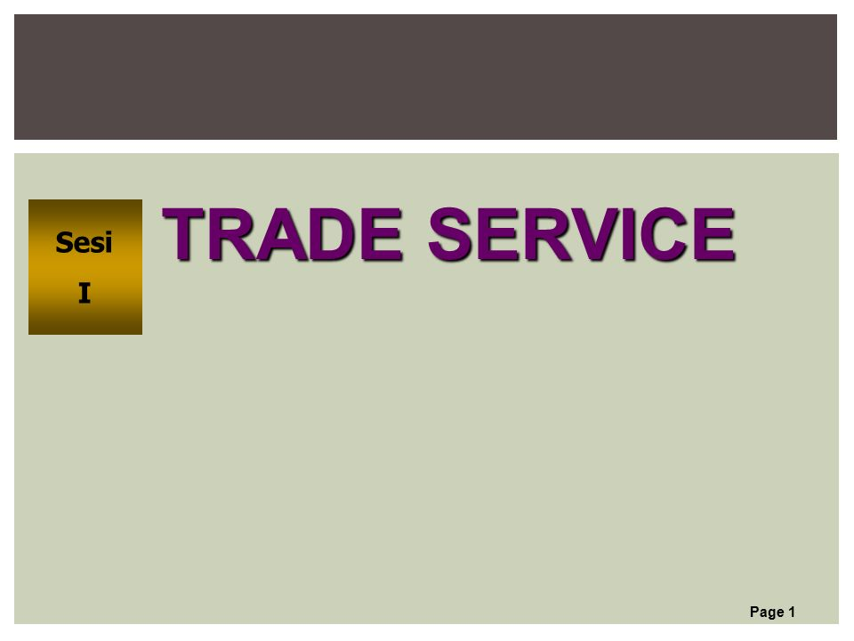 Page 1 TRADE SERVICE Sesi I