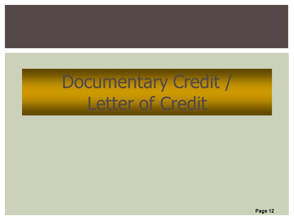 Page 12 Documentary Credit / Letter of Credit