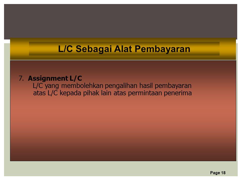 Page 18 L/C Sebagai Alat Pembayaran 7.
