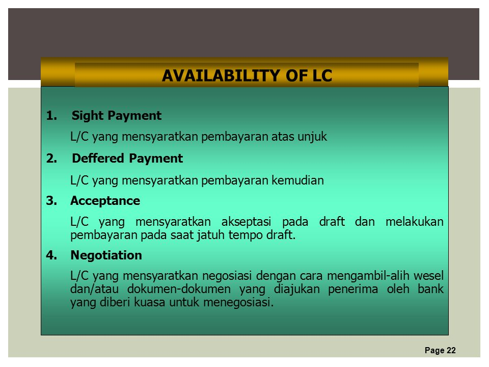 Page 22 1. Sight Payment L/C yang mensyaratkan pembayaran atas unjuk 2.