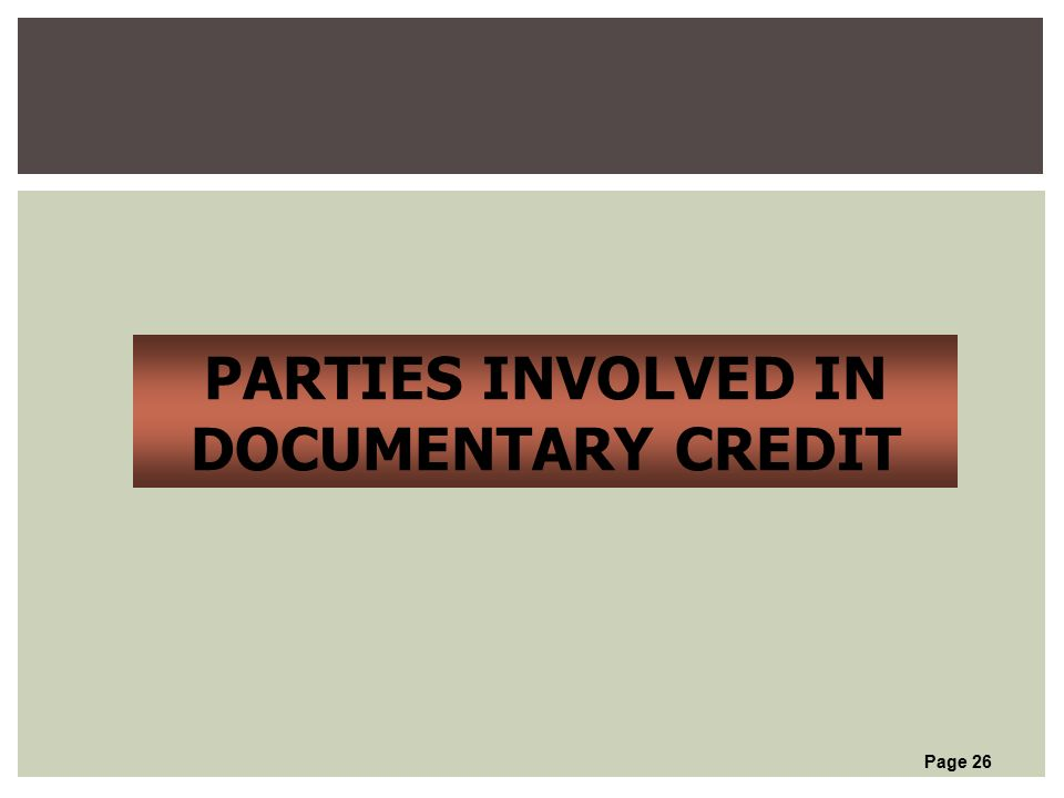 Page 26 PARTIES INVOLVED IN DOCUMENTARY CREDIT
