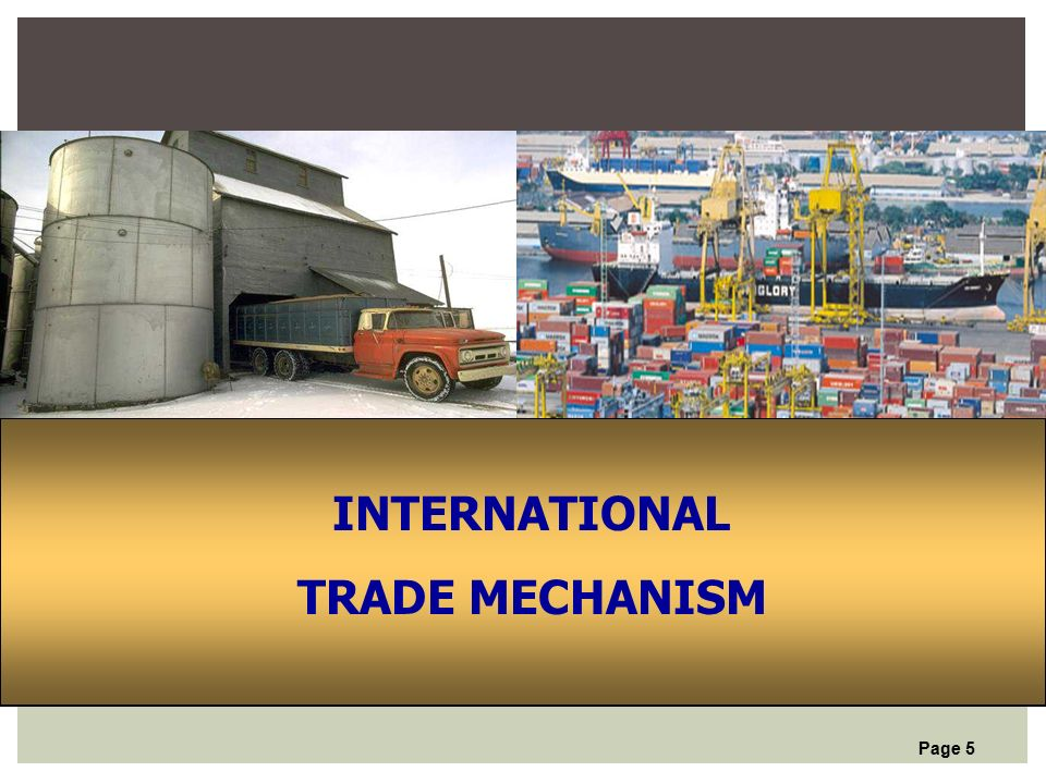 Page 5 INTERNATIONAL TRADE MECHANISM
