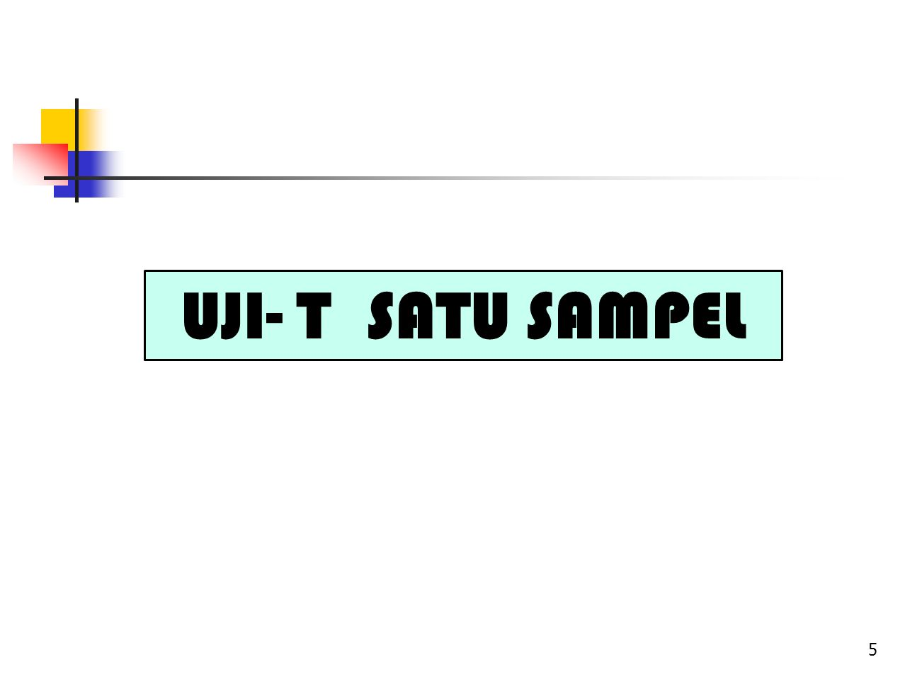 UJI- T SATU SAMPEL 5