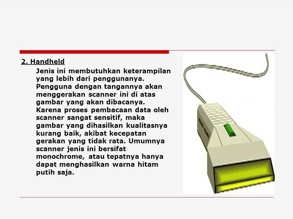 2. Handheld Jenis ini membutuhkan keterampilan yang lebih dari penggunanya.