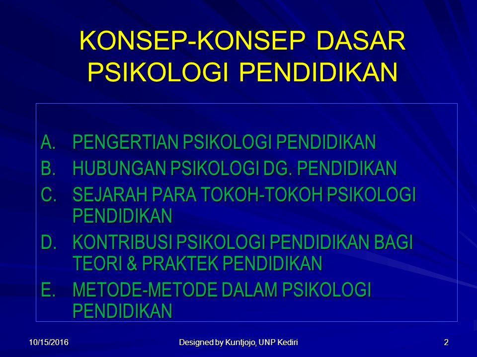 2 KONSEP-KONSEP DASAR PSIKOLOGI PENDIDIKAN A.PENGERTIAN PSIKOLOGI PENDIDIKAN B.HUBUNGAN PSIKOLOGI DG.