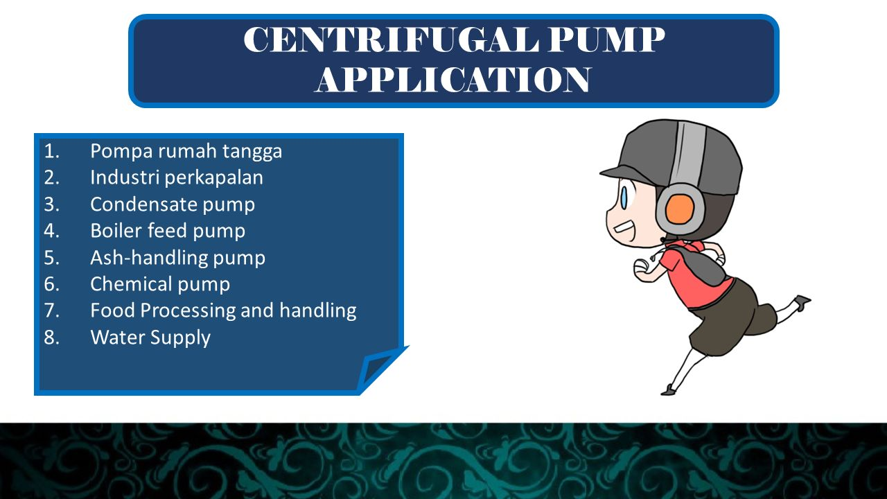 CENTRIFUGAL PUMP APPLICATION 1. Pompa rumah tangga 2.