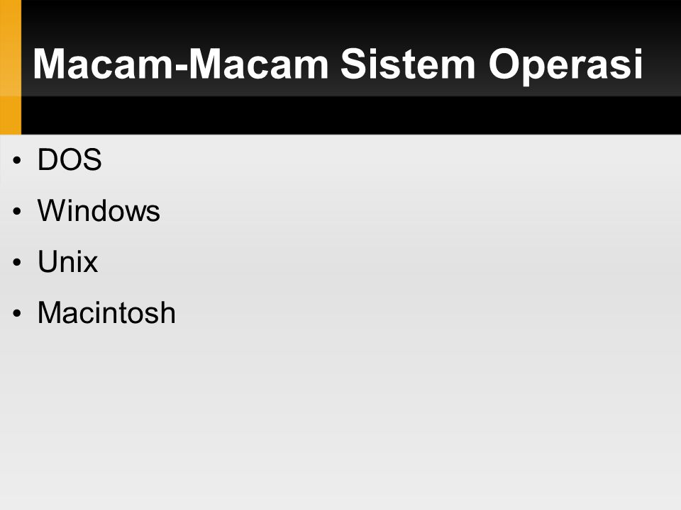 Macam-Macam Sistem Operasi DOS Windows Unix Macintosh