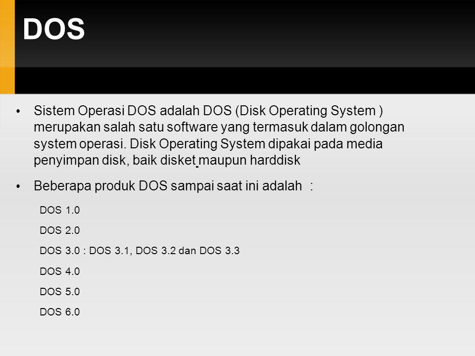 DOS Sistem Operasi DOS adalah DOS (Disk Operating System ) merupakan salah satu software yang termasuk dalam golongan system operasi.