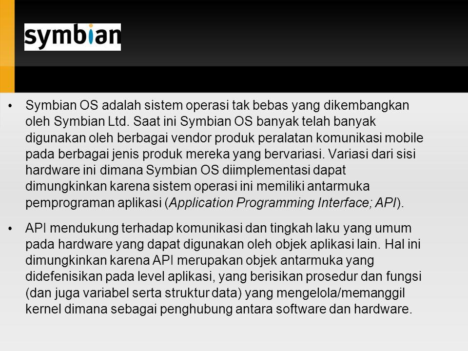 Symbian OS adalah sistem operasi tak bebas yang dikembangkan oleh Symbian Ltd. Saat ini Symbian OS banyak telah banyak digunakan oleh berbagai vendor
