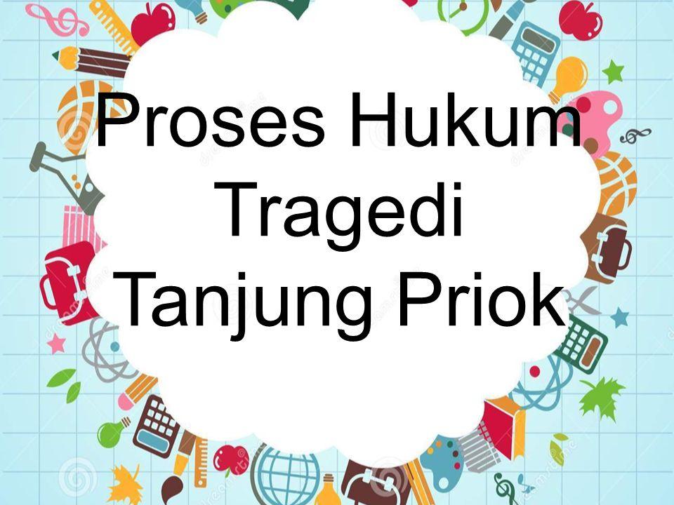 Proses Hukum Tragedi Tanjung Priok
