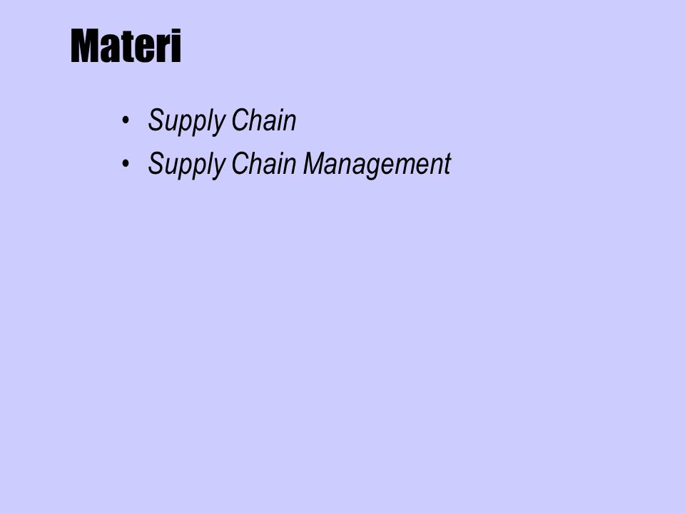 Materi Supply Chain Supply Chain Management