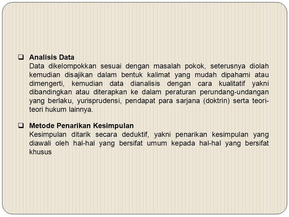  Analisis Data Data dikelompokkan sesuai dengan masalah pokok, seterusnya diolah kemudian disajikan dalam bentuk kalimat yang mudah dipahami atau dim