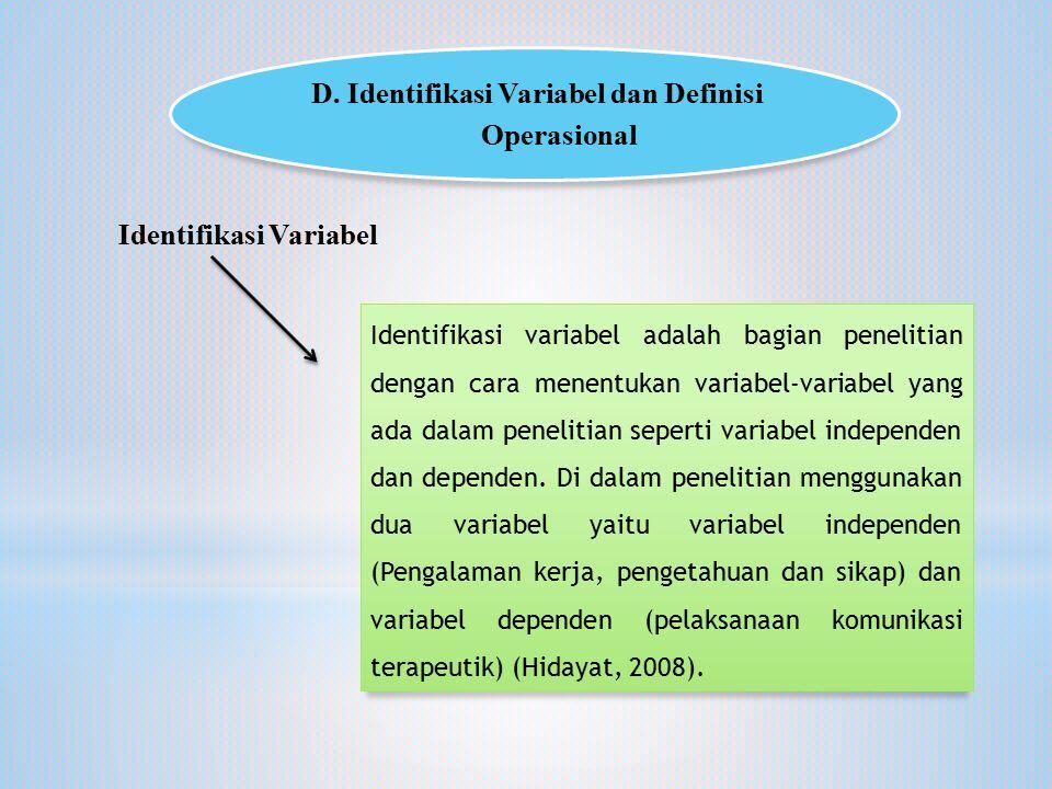 D. Identifikasi Variabel dan Definisi Operasional Identifikasi Variabel Identifikasi variabel adalah bagian penelitian dengan cara menentukan variabel