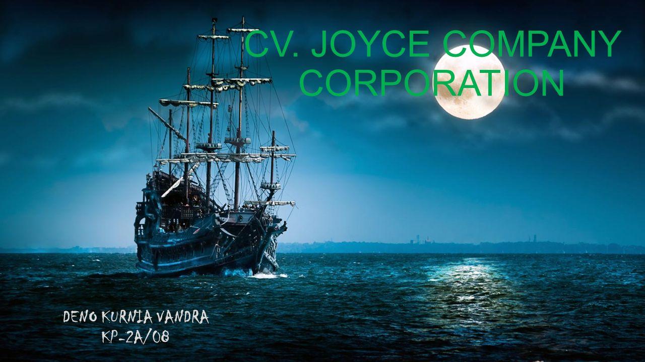 CV. JOYCE COMPANY CORPORATION DENO KURNIA VANDRA KP-2A/08