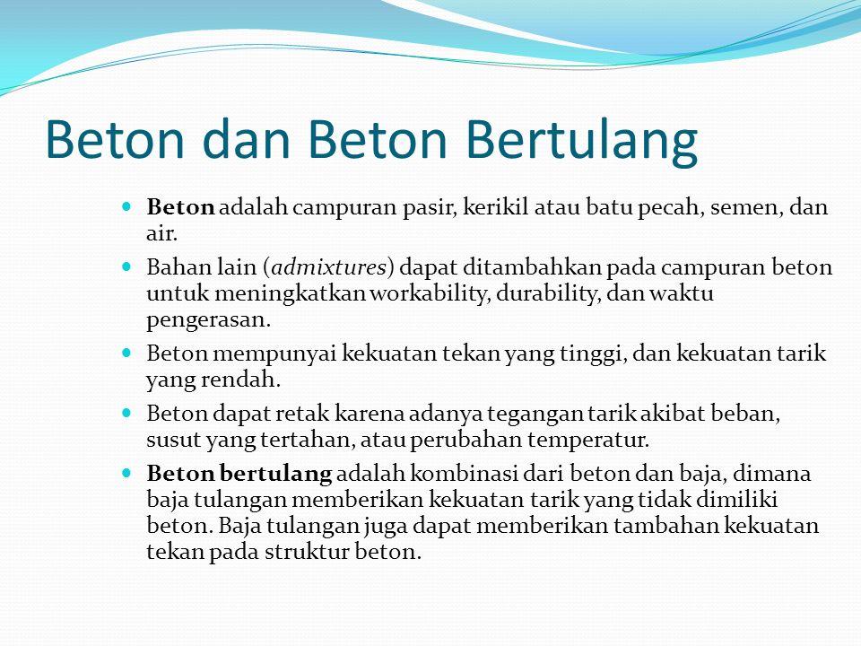 Beton dan Beton Bertulang Beton adalah campuran pasir, kerikil atau batu pecah, semen, dan air.