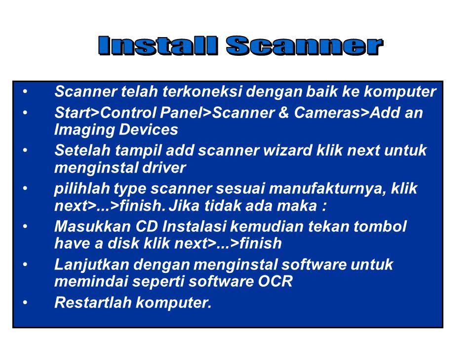 Scanner telah terkoneksi dengan baik ke komputer Start>Control Panel>Scanner & Cameras>Add an Imaging Devices Setelah tampil add scanner wizard klik n