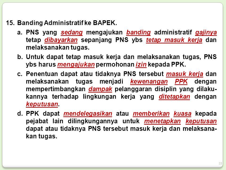 15.Banding Administratif ke BAPEK.