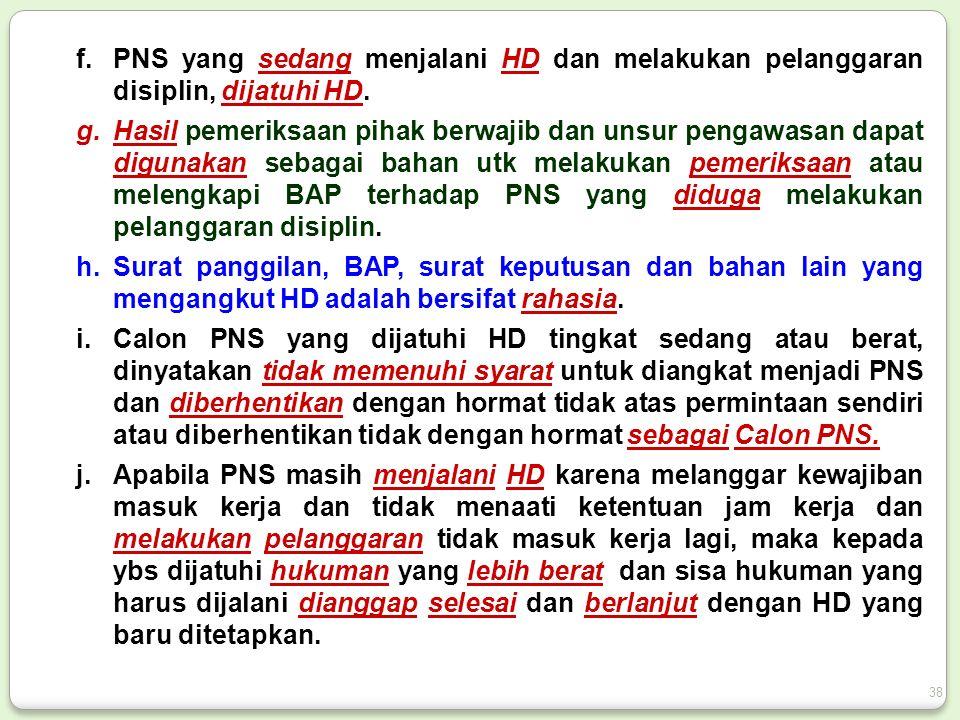 f.PNS yang sedang menjalani HD dan melakukan pelanggaran disiplin, dijatuhi HD.