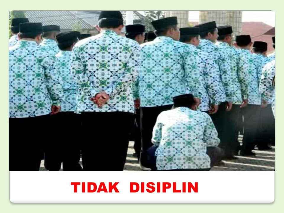 TIDAK DISIPLIN