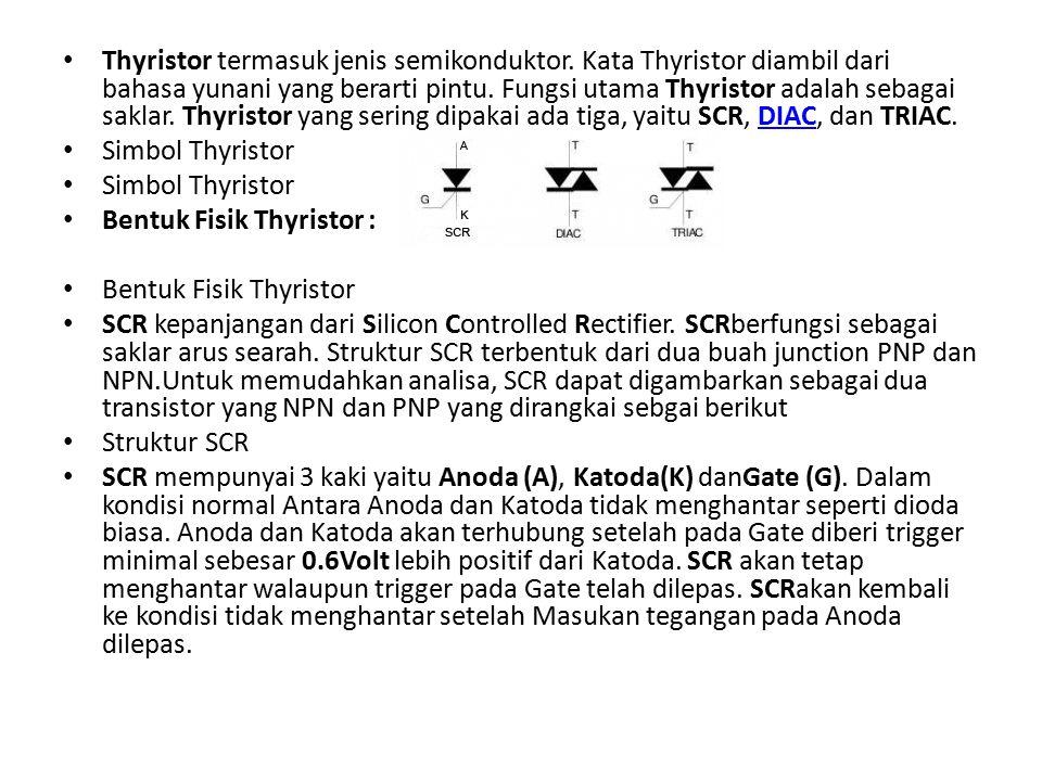 Thyristor termasuk jenis semikonduktor.