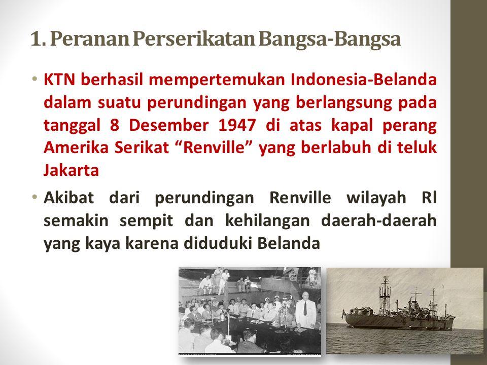 1. Peranan Perserikatan Bangsa-Bangsa KTN berhasil mempertemukan Indonesia-Belanda dalam suatu perundingan yang berlangsung pada tanggal 8 Desember 19