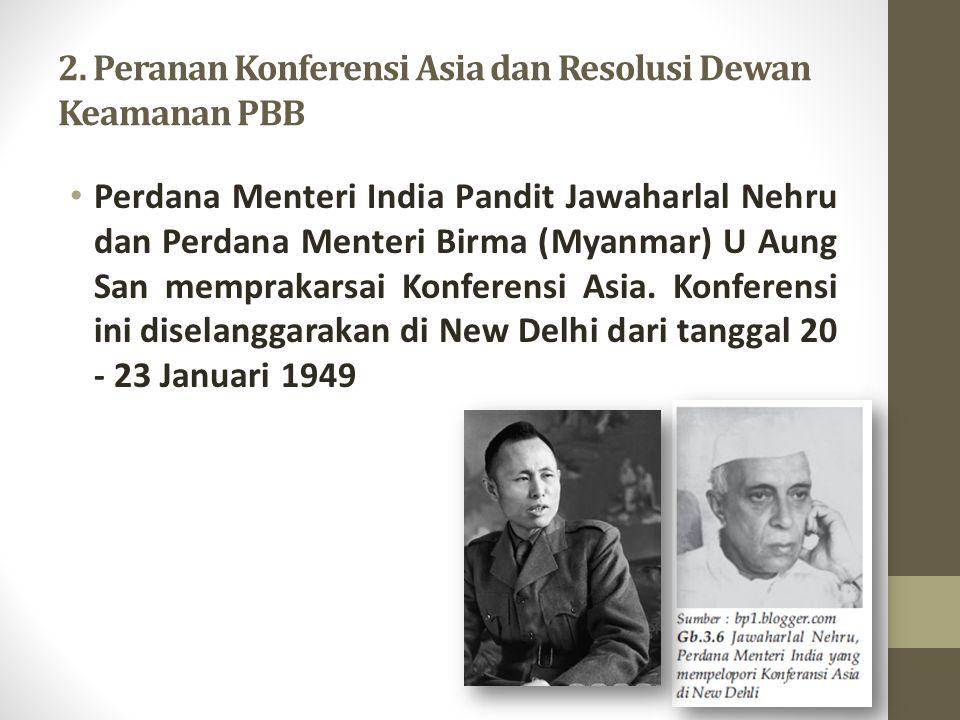 2. Peranan Konferensi Asia dan Resolusi Dewan Keamanan PBB Perdana Menteri India Pandit Jawaharlal Nehru dan Perdana Menteri Birma (Myanmar) U Aung Sa