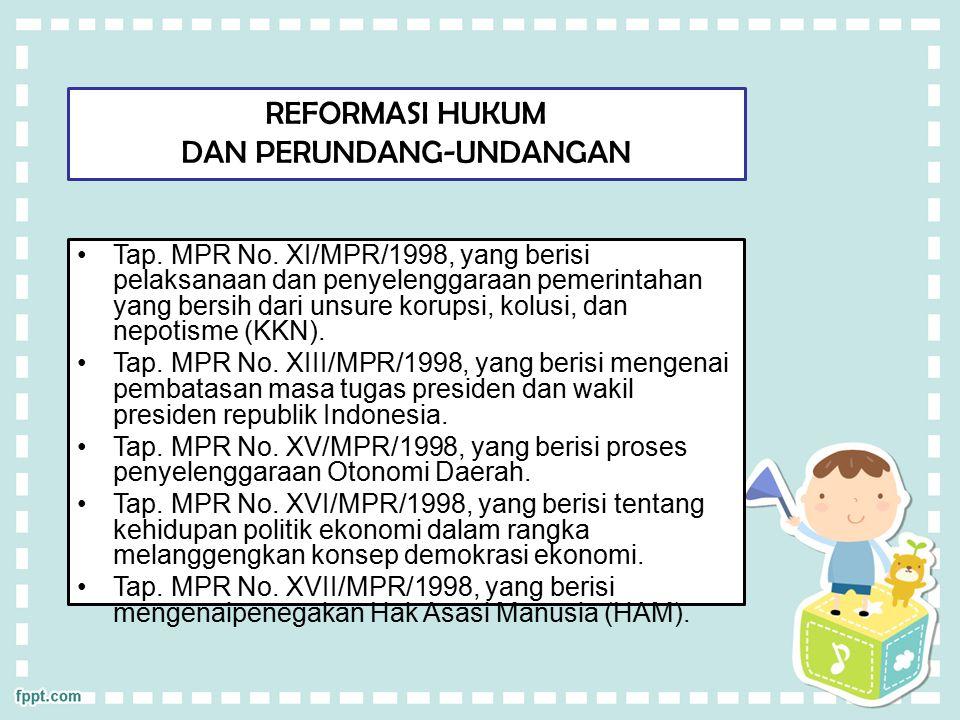 REFORMASI HUKUM DAN PERUNDANG-UNDANGAN Tap.MPR No.
