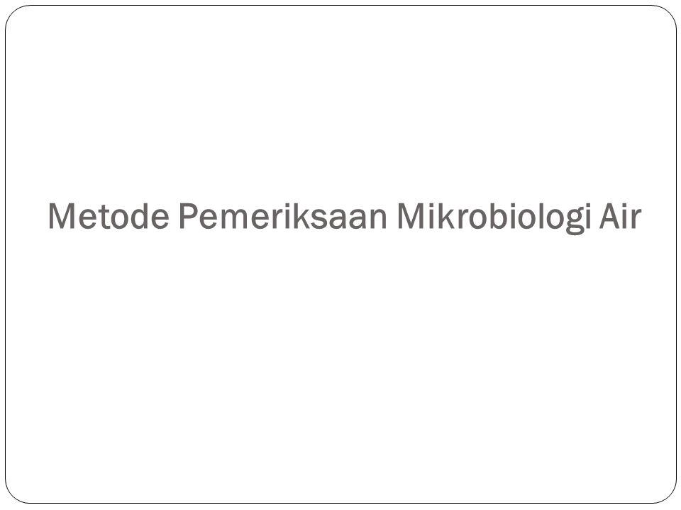 Metode Pemeriksaan Mikrobiologi Air