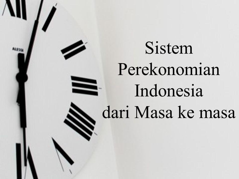 Sistem Perekonomian Indonesia dari Masa ke masa