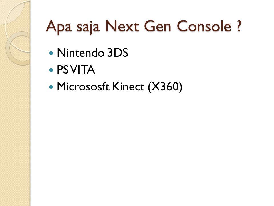Apa saja Next Gen Console ? Nintendo 3DS PS VITA Micrososft Kinect (X360)
