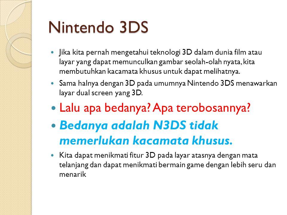 Nintendo 3DS Jika kita pernah mengetahui teknologi 3D dalam dunia film atau layar yang dapat memunculkan gambar seolah-olah nyata, kita membutuhkan ka