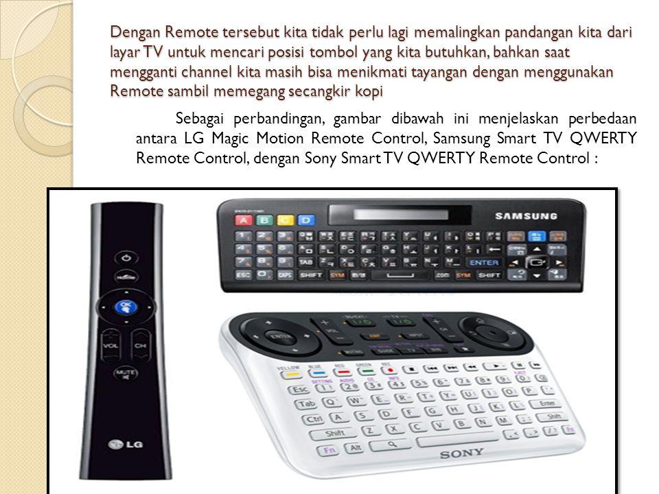Jika semuanya belum cukup, masih ada lagi fitur canggih yang semakin mempermudah kita untuk mengontrol Smart TV.