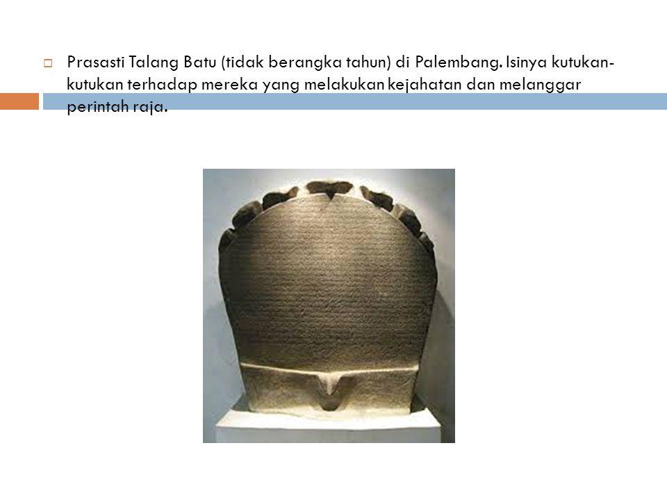  Prasasti Talang Batu (tidak berangka tahun) di Palembang.