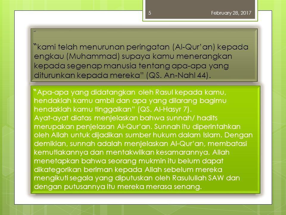َ kami telah menurunan peringatan (Al-Qur'an) kepada engkau (Muhammad) supaya kamu menerangkan kepada segenap manusia tentang apa-apa yang diturunkan kepada mereka (QS.