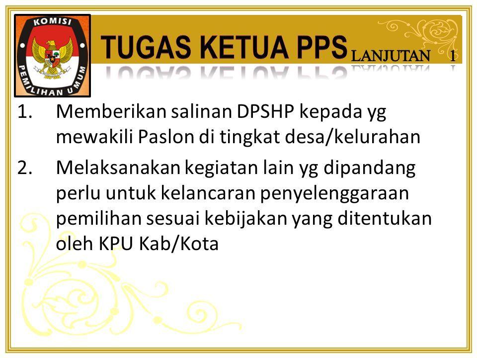 1.Memimpin kegiatan PPS 2.Mengundang anggota untuk mengadakan rapat PPK 3.Mengawasi kegiatan KPPS 4.Mengadakan koordinasi dengan pihak yg dipandang perlu untuk kelancaran pelaksanaan tugas 5.Menandatangani DPS dan DPSHP