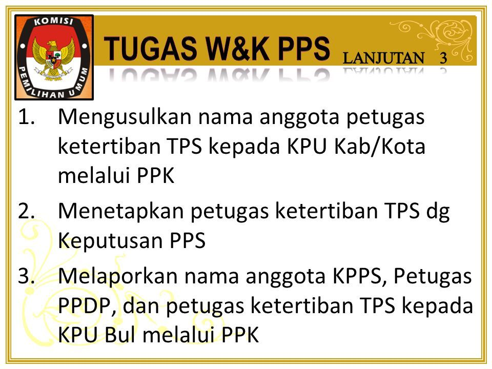 1.Mengusulkan calon PPDP kepada KPU Kab/Kota melalui PPK dan M-angkat PPDP (Petugas Pemutahiran Data Pemilih) 15 Jul 2015 – 19 Agust 2015 1 orang  anggota KPPS no.