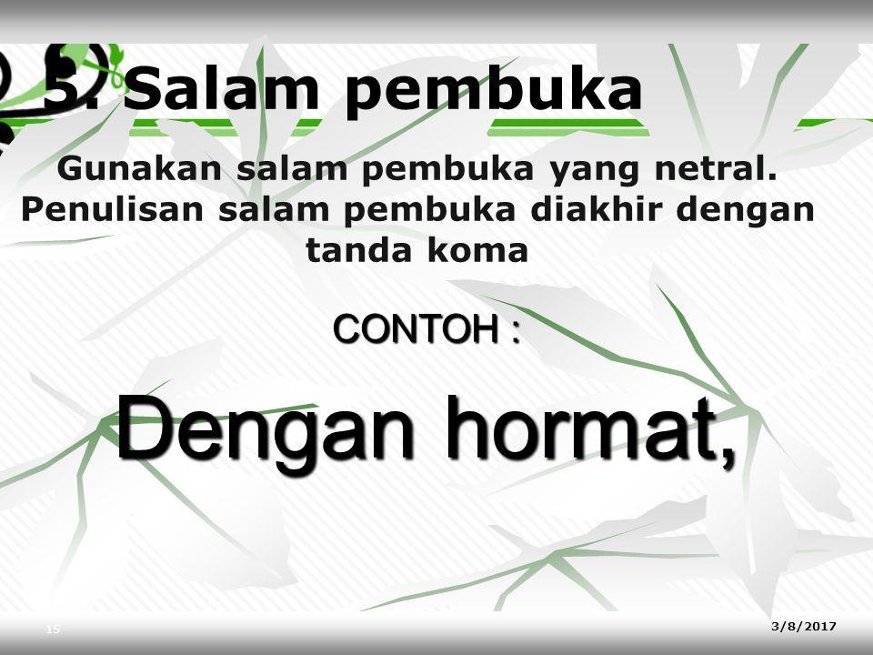 Contoh : Yth. Bupati Batang Jalan Kartini 1 Batang Contoh : Yth.