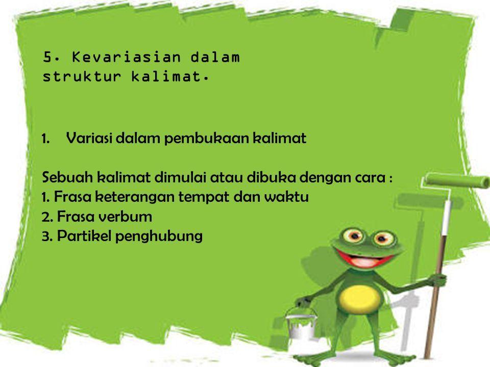 5. Kevariasian dalam struktur kalimat.