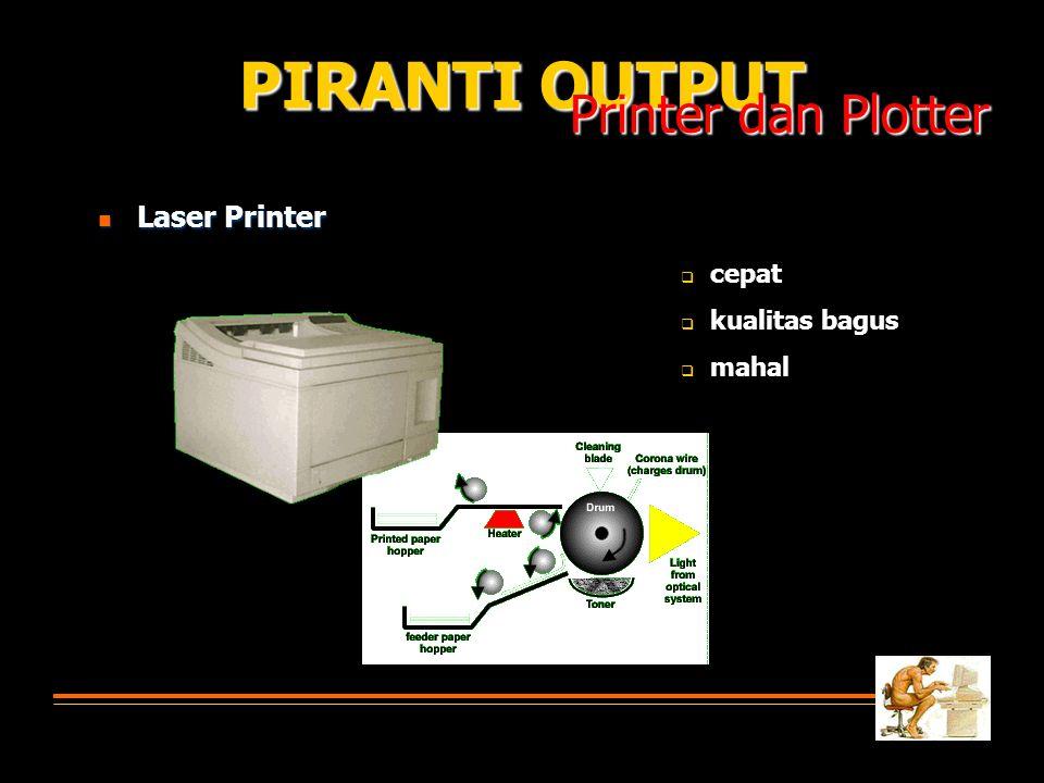 Laser Printer Laser Printer PIRANTI OUTPUT Printer dan Plotter cepat kualitas bagus mahal