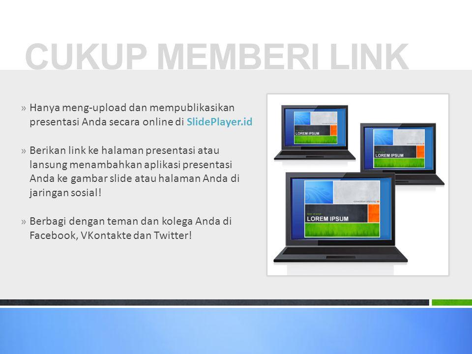 » Hanya meng-upload dan mempublikasikan presentasi Anda secara online di SlidePlayer.id » Berikan link ke halaman presentasi atau lansung menambahkan