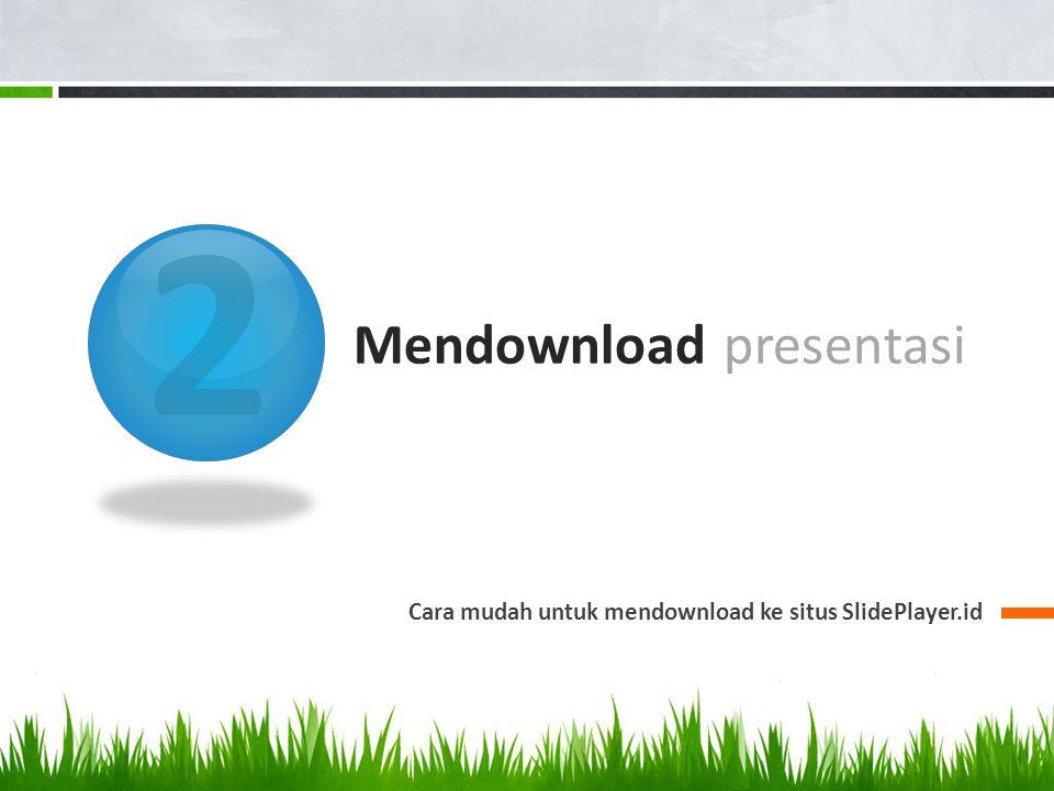 2 Mendownload presentasi Cara mudah untuk mendownload ke situs SlidePlayer.id