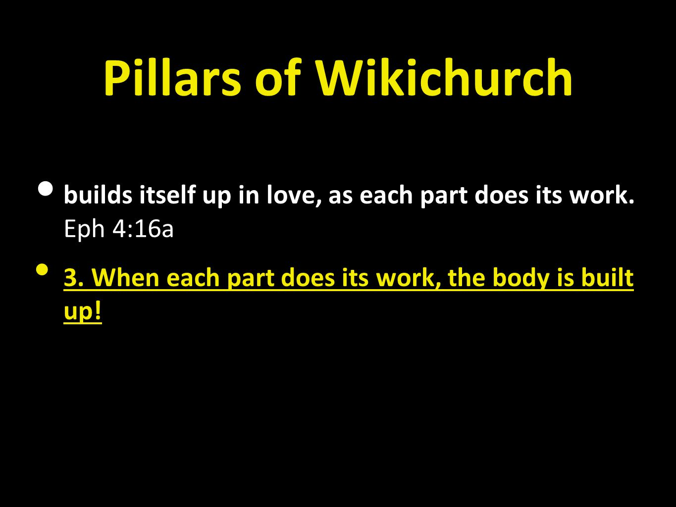 Pillars of Wikichurch • builds itself up in love, as each part does its work.