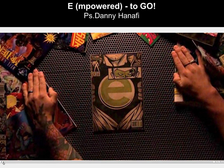 E (mpowered) - to GO! Ps.Danny Hanafi