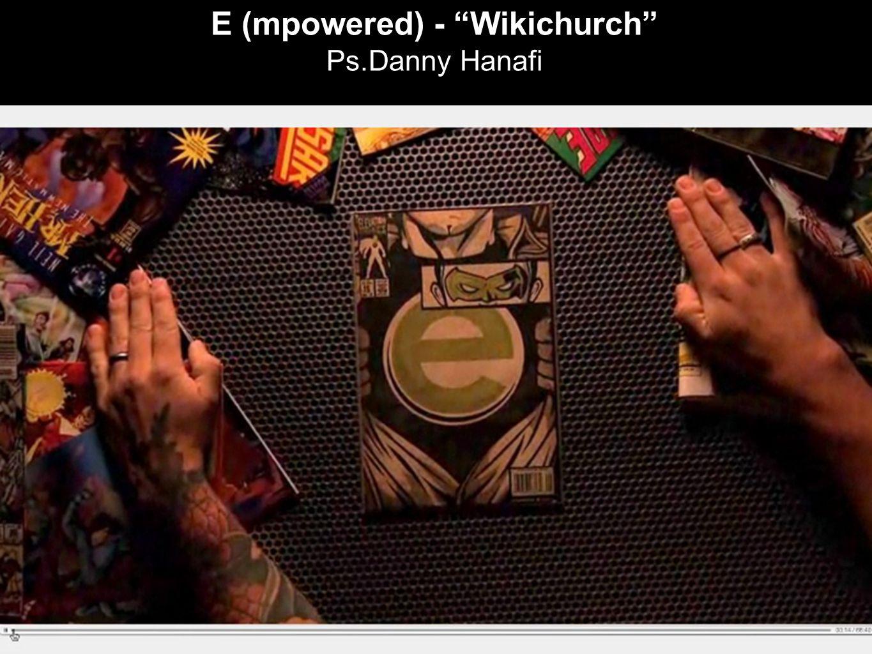 E (mpowered) - Wikichurch Ps.Danny Hanafi
