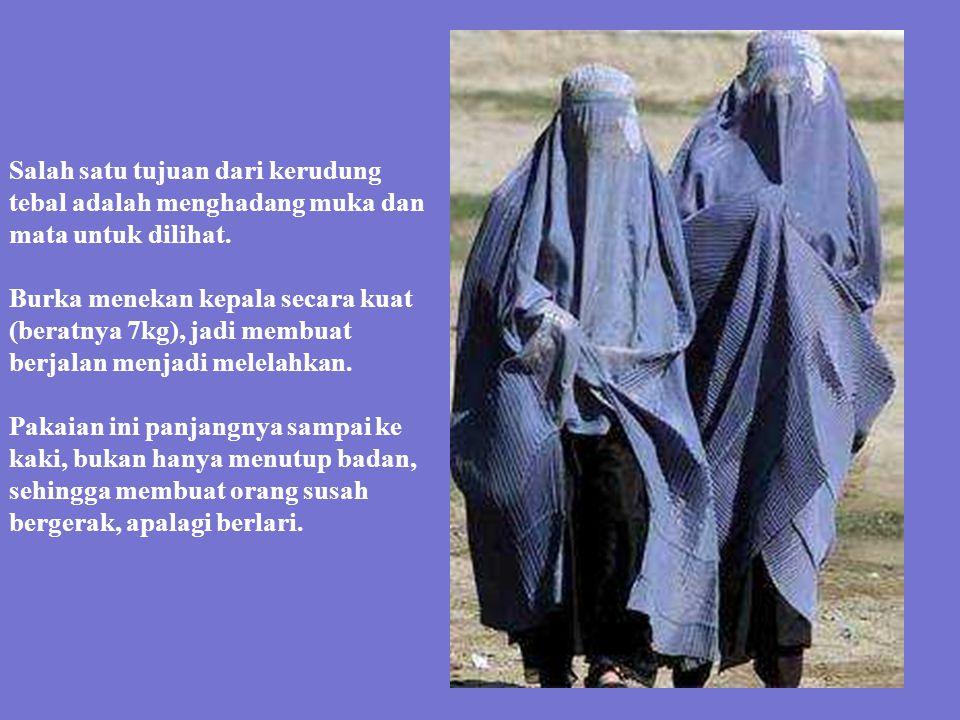 . Setelah kepergian Uni Soviet dari Afghanistan, Taliban berkuasa dan mengharuskan pemakaian Burka penuh, sehingga memaksa wanita memakai pakaian yang