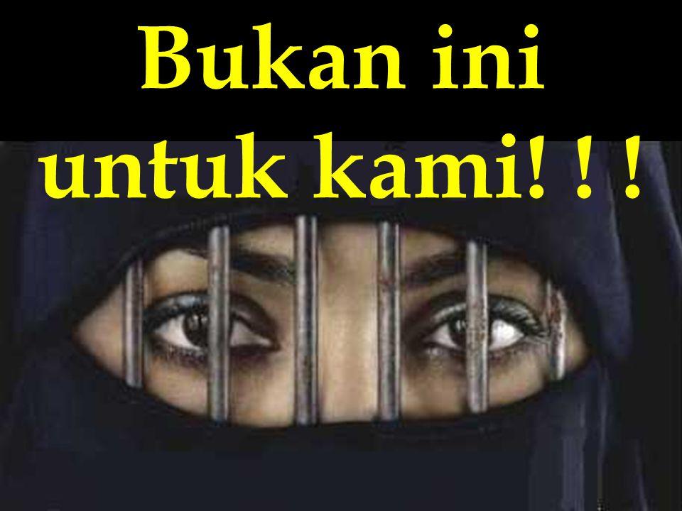 Saya bermimpi mengenai penderitaan banyak wanita yang ditutupi di Afghanistan, Palestina, Moroko, dan Afrika bisa dihapus dan keadilan berkuasa di sel