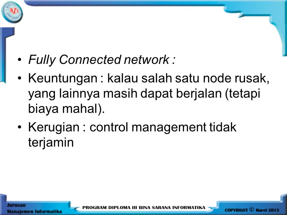 A B D C EF BENTUK-BENTUK TOPOLOGI DISTRIBUSI DATA : a. Fully Connected network